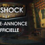 Bioshock Collection sur Xbox One et PS4 : Enfin une vidéo !