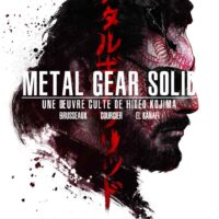 METAL GEAR SOLID. UNE OEUVRE CULTE DE HIDEO KOJIMA - EBOOK